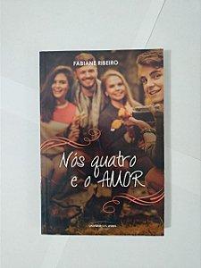 Nós Quatro e o Amor - Fabiane Ribeiro (edição econômica)