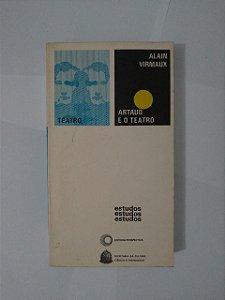 Artaud e o Teatro - Alain Virmaux