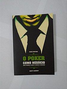 O Poker Como Negócio - Dusty Schmidt
