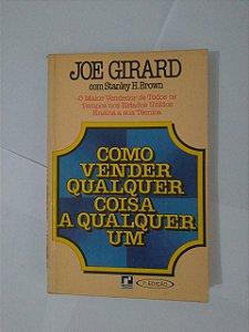 Como Vender Qualquer Coisa a Qualquer Um - Joe Girard