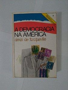 A Democracia na América - Alexis de Tocqueville
