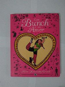 Essa Bunch é um Amor - Aline Kominsky-Crumb
