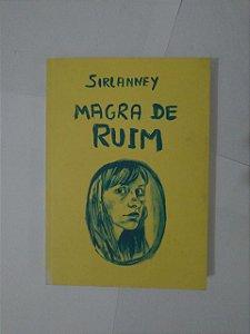 Magra de Ruim - Sirlanney