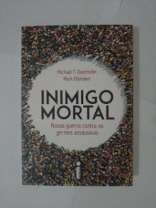 Inimigo Mortal - Michael T. Osterholm e Mark Olshaker