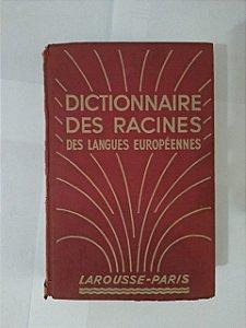Dictionnaire des Racines des Langues Européenes - Larousse-Paris