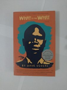 What is the What - Dave Eggers