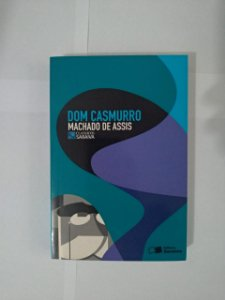 Dom Casmurro - Machado de Assis (Clássicos Saraiva)