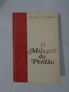O Milagre do Perdão - Spencer W. Kimball