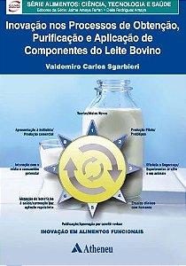 Inovação nos Processos de Obtenção, Purificação e Aplicação de Componentes do Leite Bovino - Sgarbieri