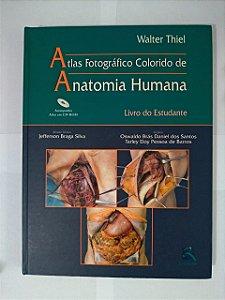 Atlas Fotográfico Colorido de Anatomia Humana - Walter Thiel (Livro do Estudante)