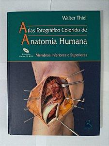Atlas Fotográfico Colorido de Anatomia Humana - Walter Thiel (Membros Inferiores e Superiores)