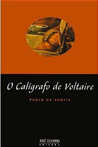 O Calígrafo de Voltaire - Pablo de Santis