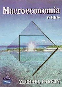 Macroeconomia 5 Edição - Michael Parkin