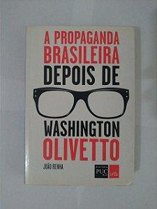 A Propaganda Brasileira depois de Washington Olivetto - João Renha