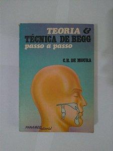 Teoria e Técnica de Begg Passo A Passo - G. R. de Moura