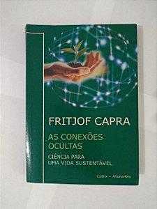 As Conexões Ocultas - Fritjof Capra