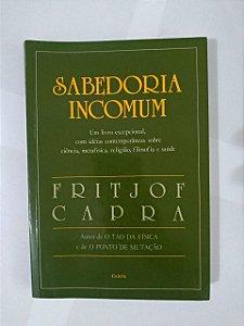 Sabedoria Incomum - Fritjof Capra