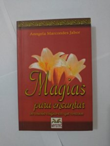 Magias Para Encantar - Anngela Marcondes Jabor