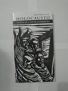 Holocausto: Vivência e Retransmissão  - Sofia Débora Levy