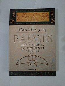 Ramsés: Sob a Acácia do Ocidente - Christian Jacq - Volume V