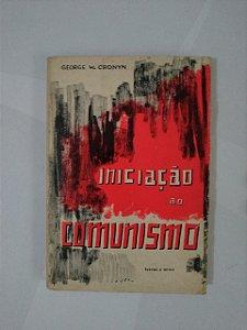 Iniciação ao Comunismo - George W. Cronyn