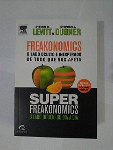 Freakonomics + Superfreakonomics - Steven D. Levitt e Stephen J. Dubner