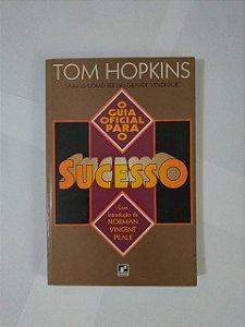 O Guia Oficial para o Sucesso - Tom Hopkins