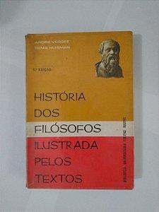 História dos Filósofos Ilustrada Pelos Textos - André Vergez e Denis Huisman