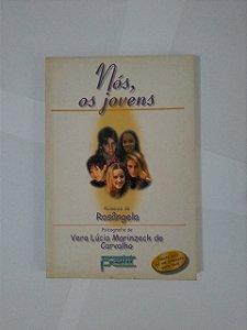Nós, Os Jovens - Vera Lúcia Marinzeck de Carvalho