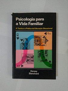 Psicologia para a Vida Familiar - Hersey Blanchard
