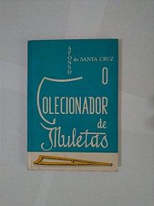 O Colecionador de Muletas - Afonso de Santa Cruz