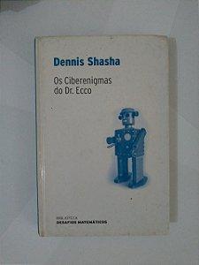 Os Ciberenigmas do Dr. Ecco - Dennis Shasha