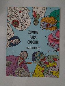 Zumbis Para Colorir - Juscelino Neco