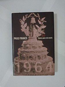 Trintas Anos Esta Noite- Paulo Francis
