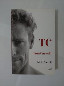 TC Tom Carroll - Nick Carroll