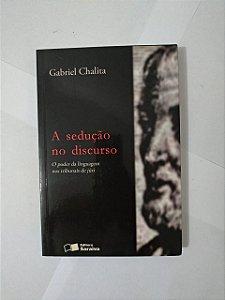 A Sedução no Discurso - Gabriel Chalita