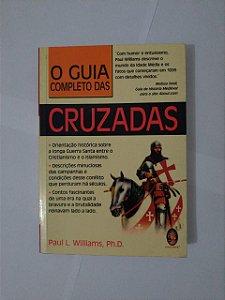 O Guia Completo das Cruzadas - Paul L. Williams, Ph.D.