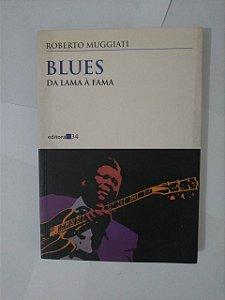 Blus: da Lama à Fama - Roberto Muggiati