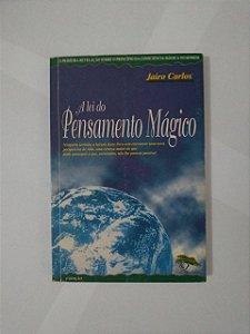 A Lei Pensamento Mágico - Jairo Carlos