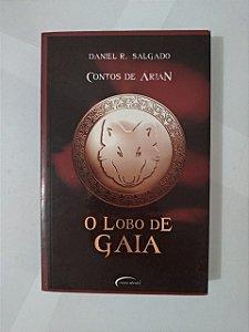 Contos de Árian: O Lobo de Gaia - Daniel R. Salgado