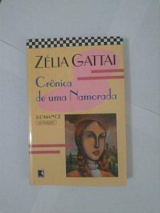 Crônicas de uma Namorada - Zélia Gattai
