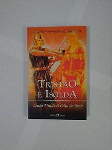 Tristão e Isolda - Lenda Medieval Celta de Amor