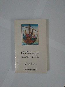 O Romance de tristão e Isolda - Joseph Bédier