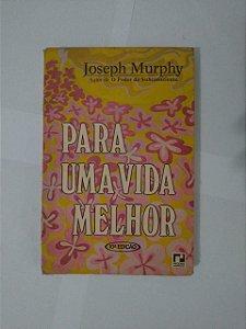 Para Uma Vida Melhor - Joseph Morphy