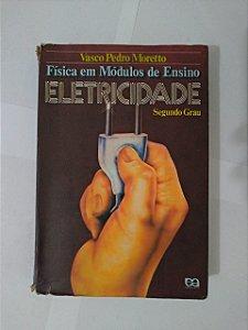 Física em Módulos de Ensino: Eletricidade - Vasco Pedro Moretto