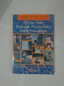 O Que Todo Professor Precisa Saber Sobre Neurologia - Vicente José Assencio-Ferreira