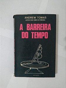 A Barreira do Tempo - Andrew Tomas
