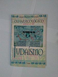 Olhar ecológico Através do Judaísmo - Anna Helen Wainer