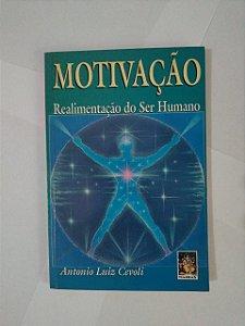 Motivação Realimentação do Ser Humano - Antonio Luiz Cevoli