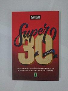 Super 30 Anos - Super Interessante